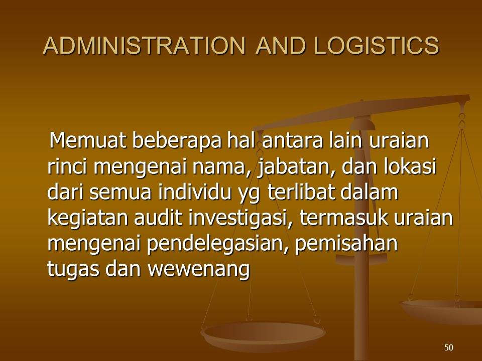 ADMINISTRATION AND LOGISTICS