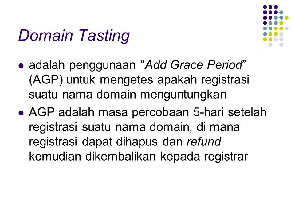 Domain Tasting adalah penggunaan Add Grace Period (AGP) untuk mengetes apakah registrasi suatu nama domain menguntungkan.