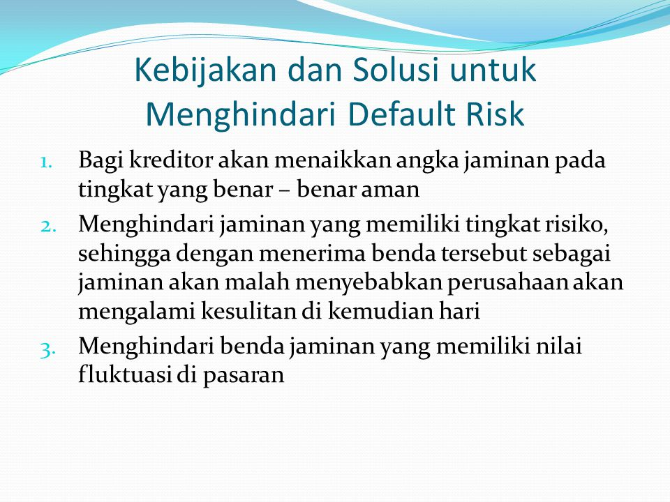 Kebijakan dan Solusi untuk Menghindari Default Risk