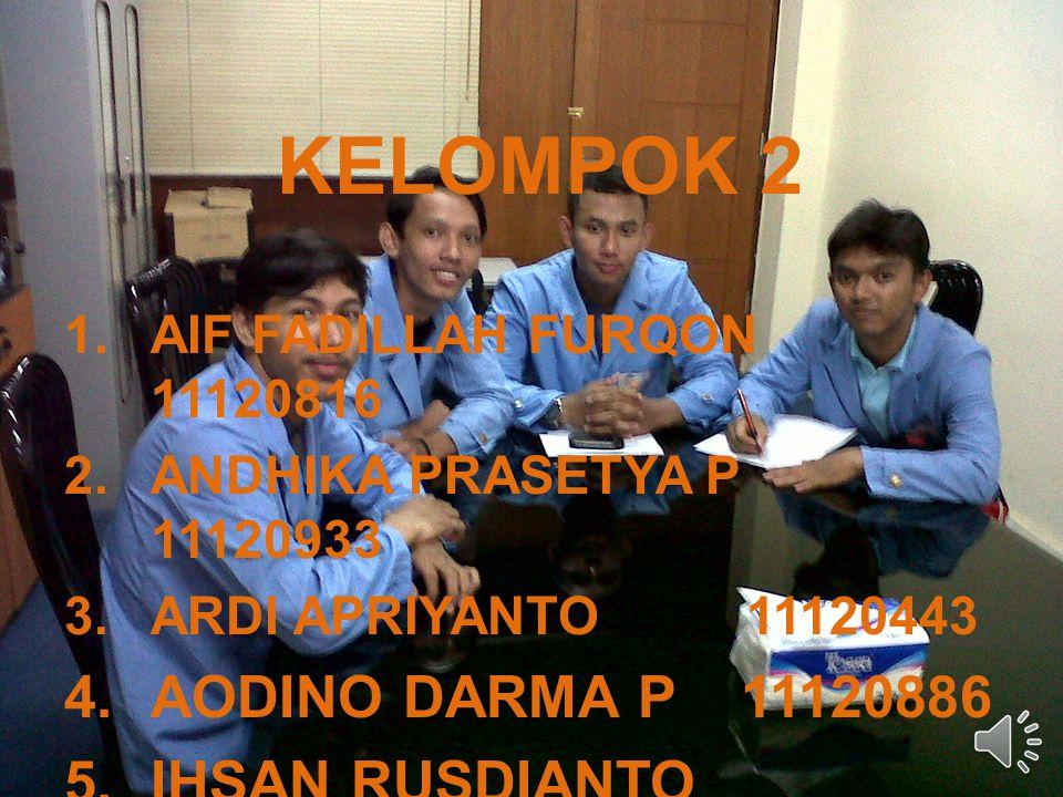 AODINO DARMA P 11120886 IHSAN RUSDIANTO 11121020