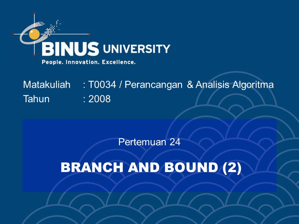 Pertemuan 24 BRANCH AND BOUND (2)
