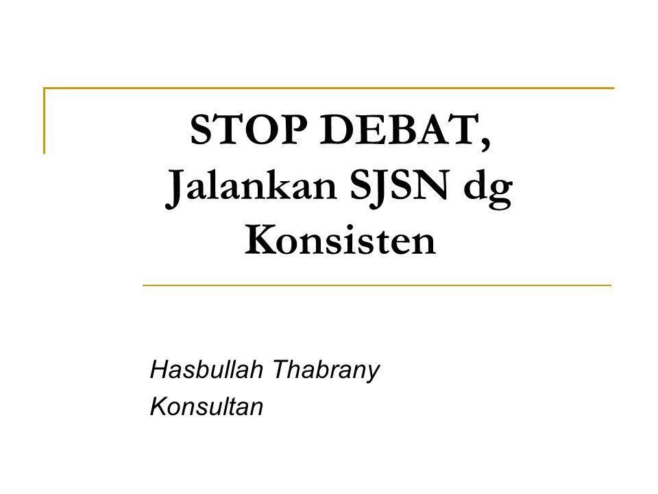 STOP DEBAT, Jalankan SJSN dg Konsisten