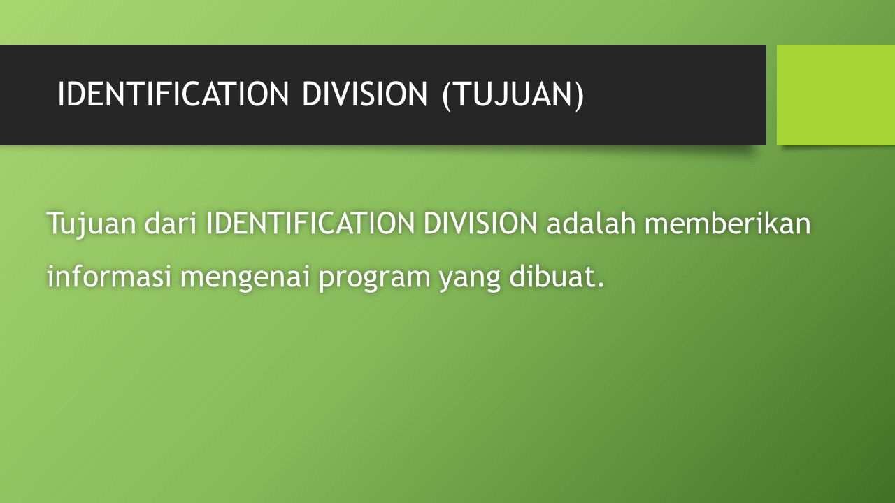 IDENTIFICATION DIVISION (TUJUAN)