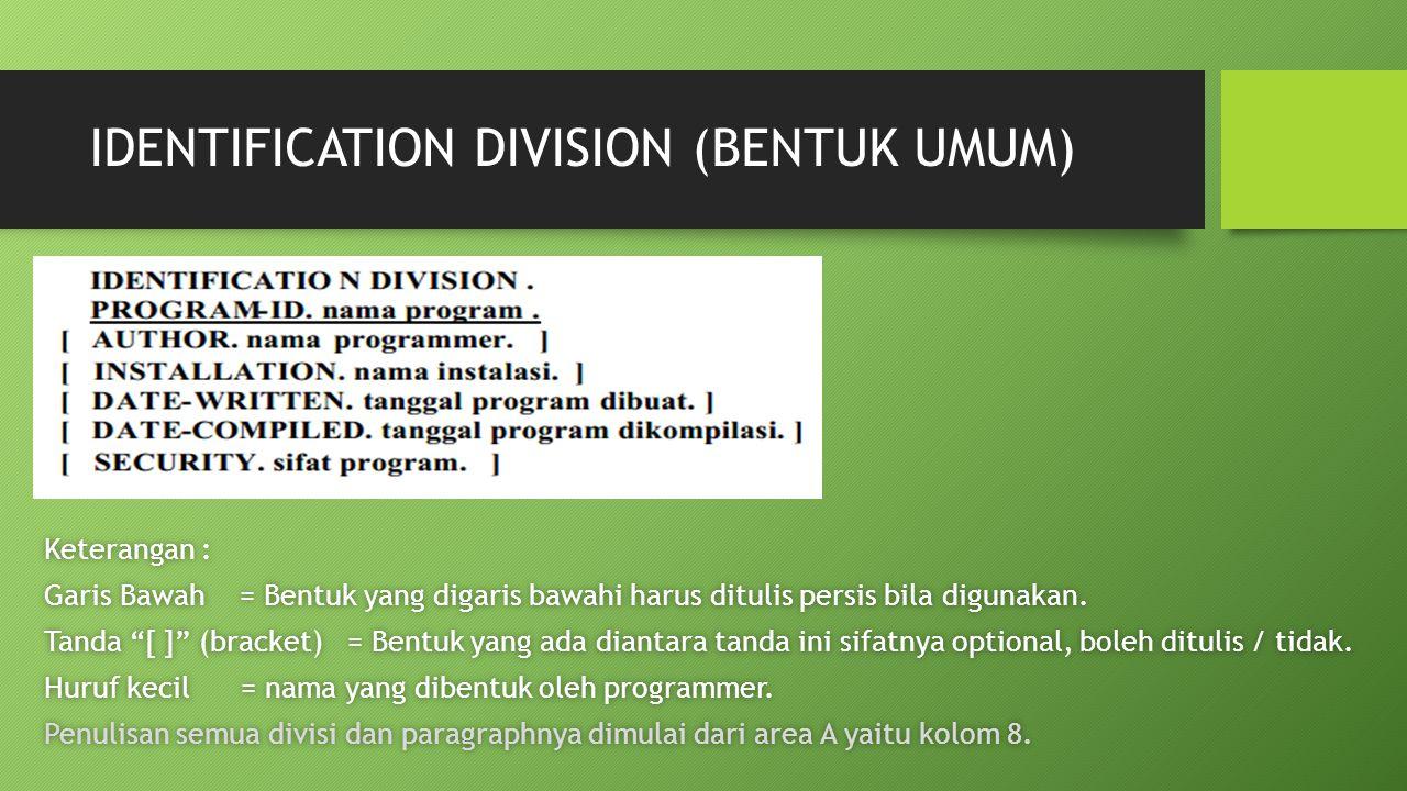 IDENTIFICATION DIVISION (BENTUK UMUM)