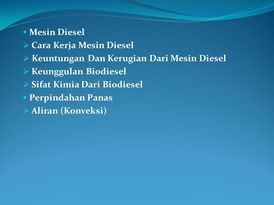 Mesin Diesel Cara Kerja Mesin Diesel. Keuntungan Dan Kerugian Dari Mesin Diesel. Keunggulan Biodiesel.