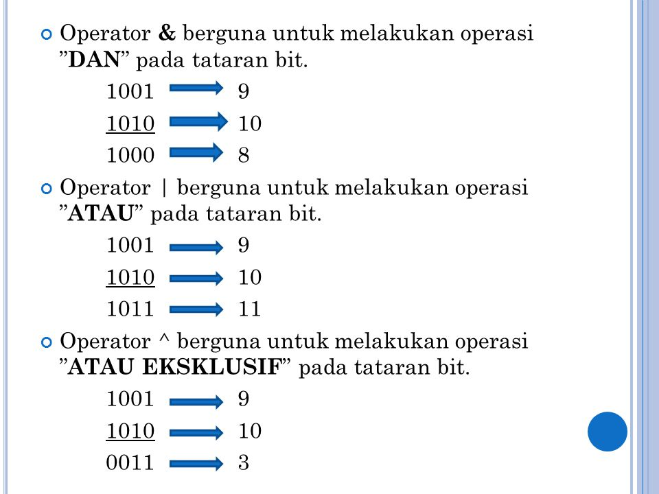 Operator & berguna untuk melakukan operasi DAN pada tataran bit.