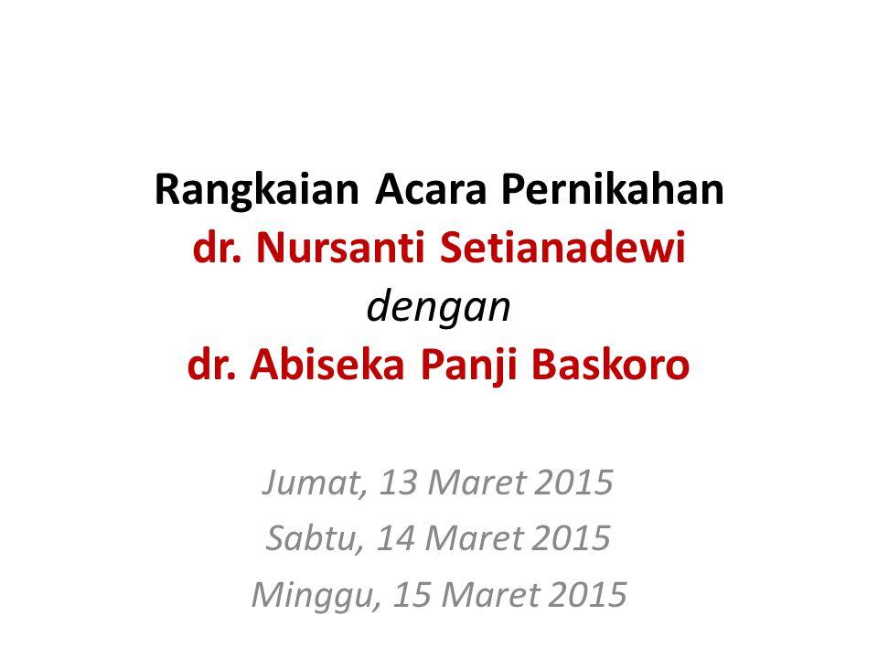 Jumat, 13 Maret 2015 Sabtu, 14 Maret 2015 Minggu, 15 Maret 2015
