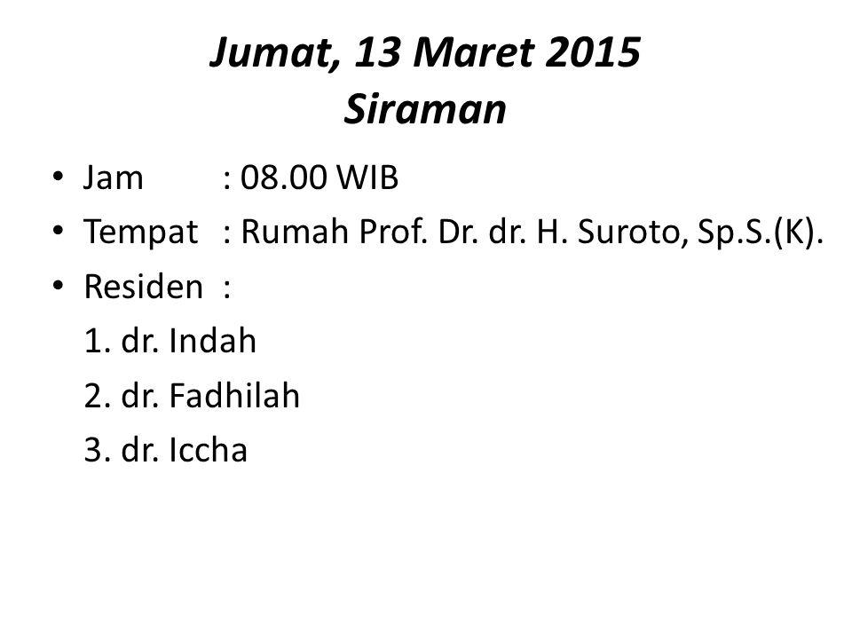 Jumat, 13 Maret 2015 Siraman Jam : 08.00 WIB