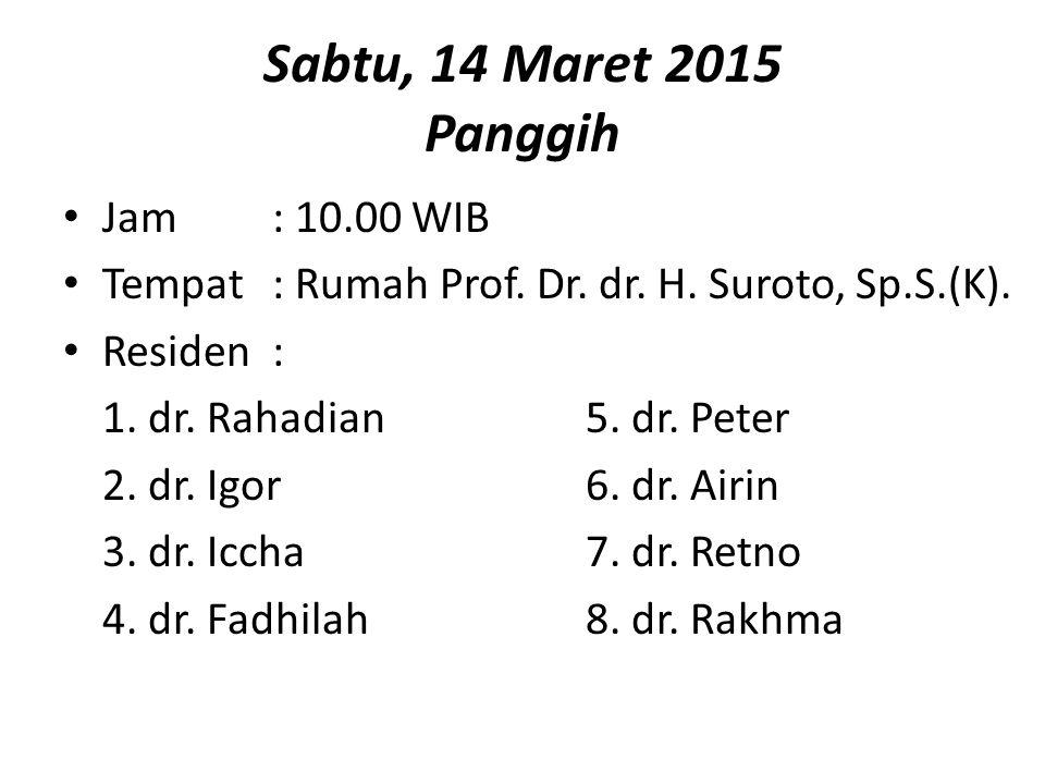 Sabtu, 14 Maret 2015 Panggih Jam : 10.00 WIB