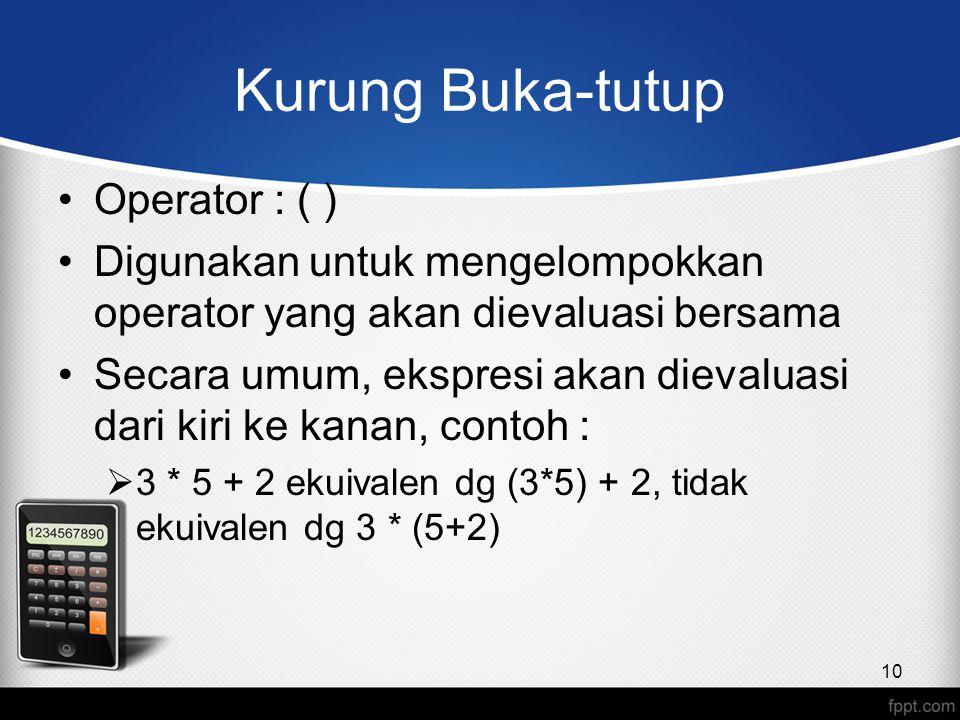 Kurung Buka-tutup Operator : ( )