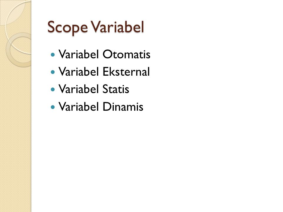 Scope Variabel Variabel Otomatis Variabel Eksternal Variabel Statis