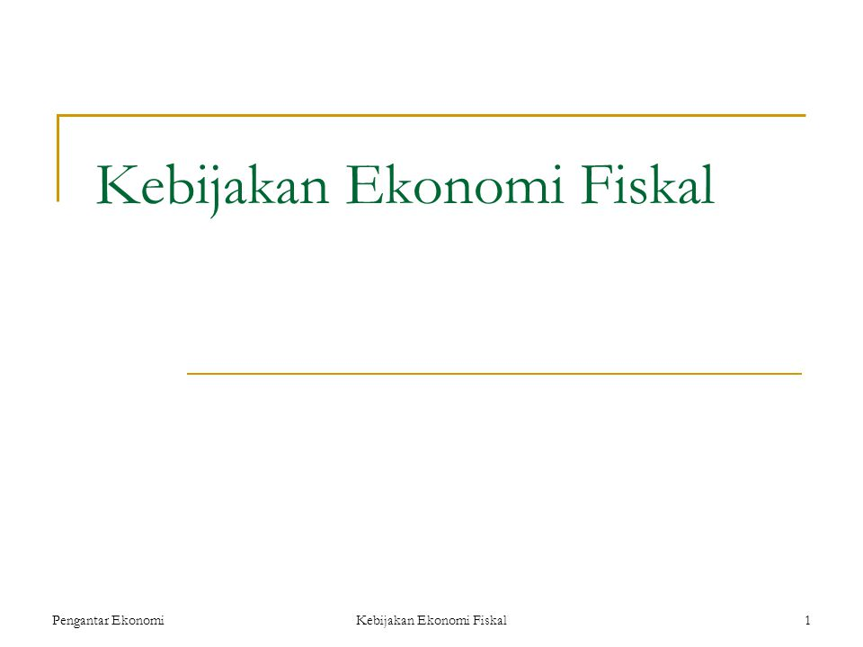 Kebijakan Ekonomi Fiskal