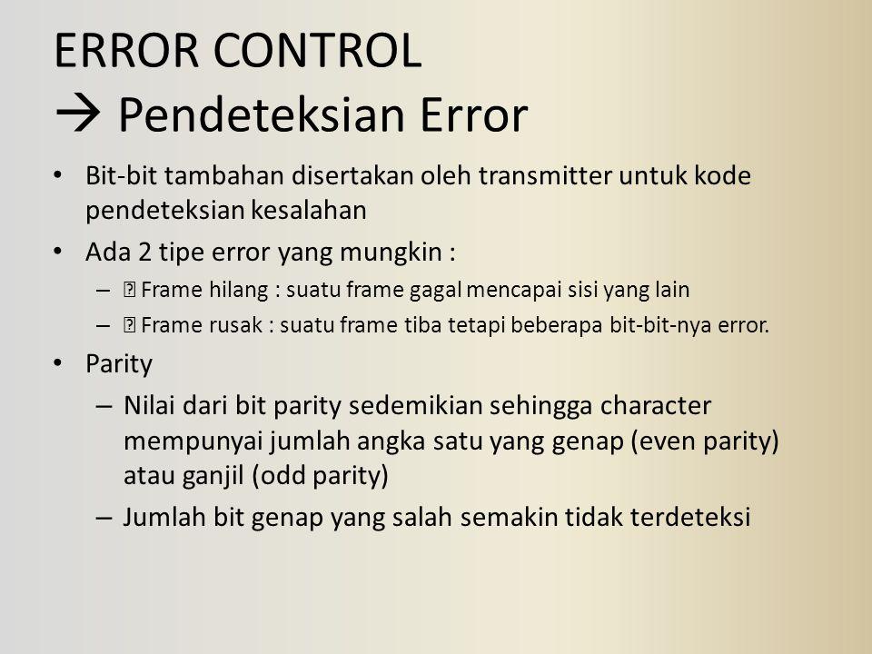 ERROR CONTROL  Pendeteksian Error