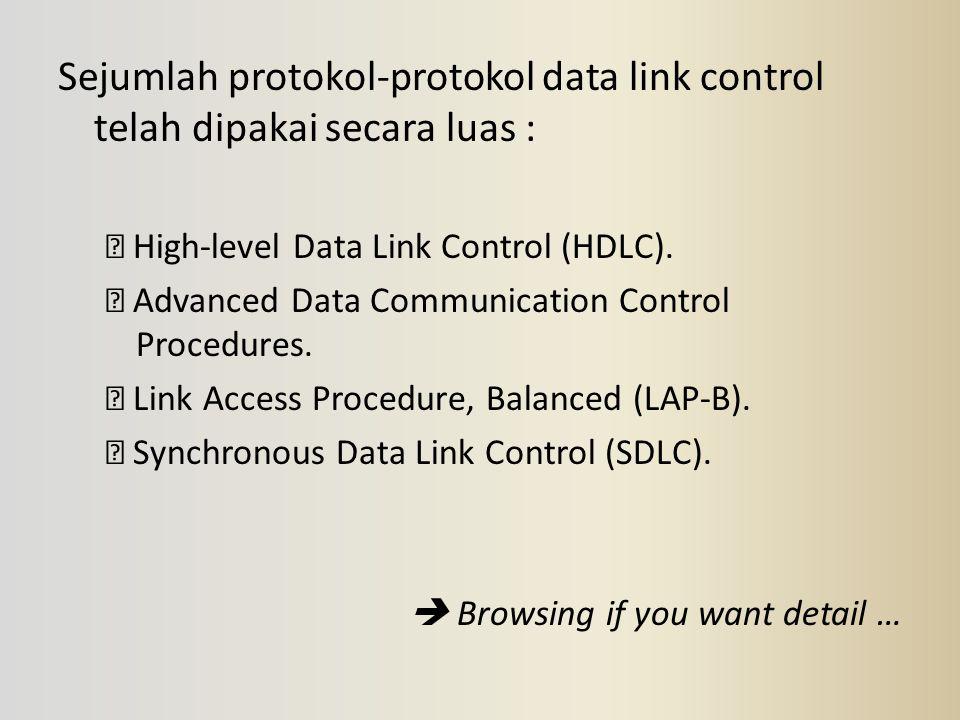 Sejumlah protokol-protokol data link control telah dipakai secara luas :