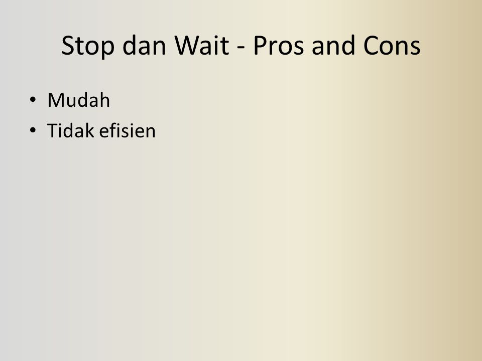Stop dan Wait - Pros and Cons