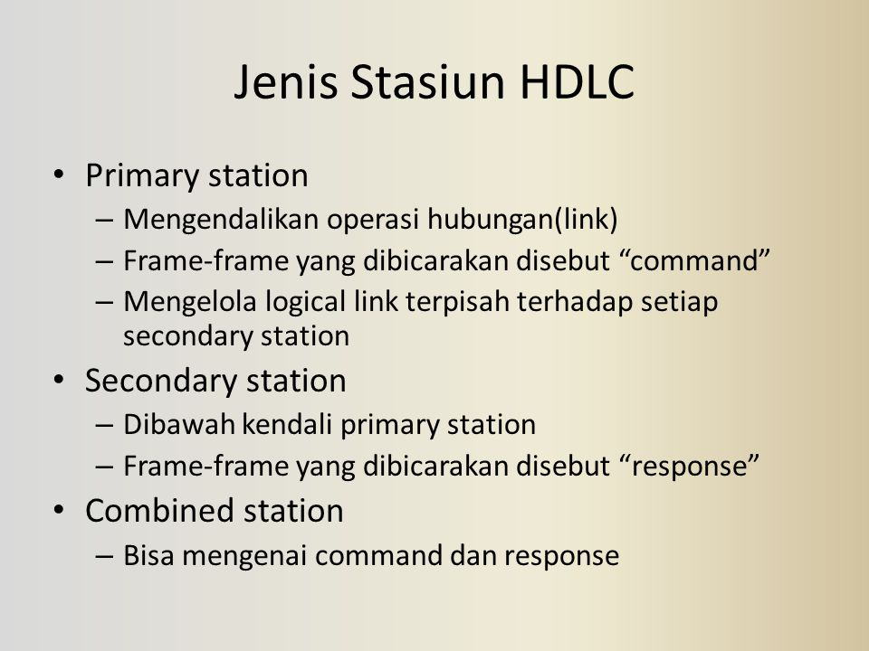 Jenis Stasiun HDLC Primary station Secondary station Combined station