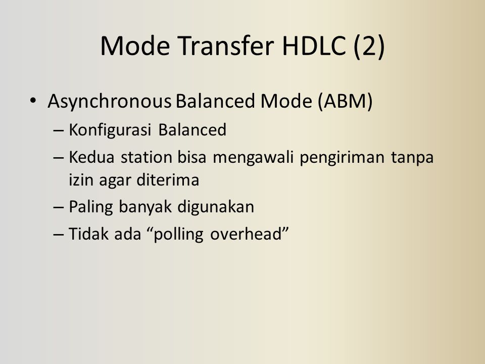 Mode Transfer HDLC (2) Asynchronous Balanced Mode (ABM)