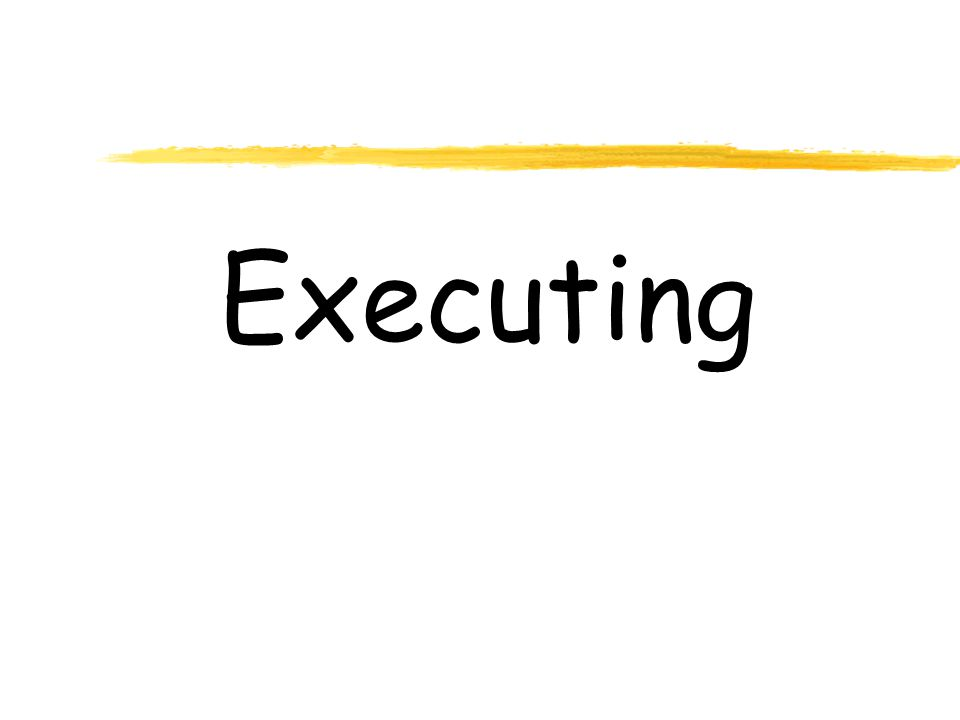 Executing