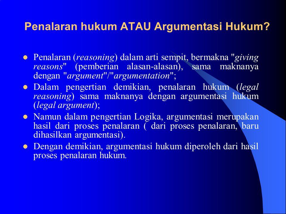 Penalaran hukum ATAU Argumentasi Hukum