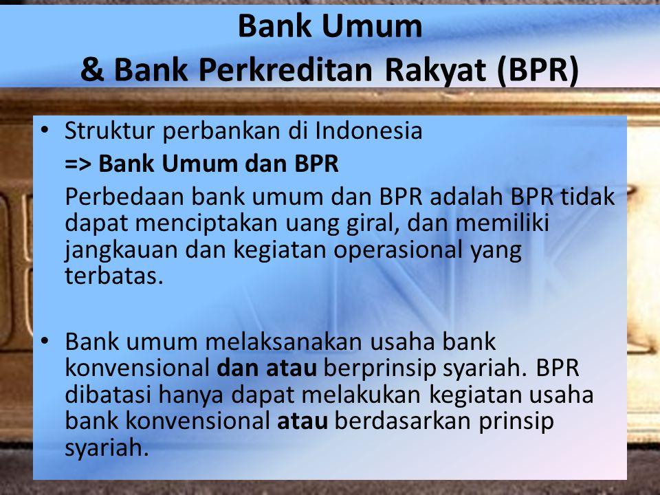 Bank Umum & Bank Perkreditan Rakyat (BPR)