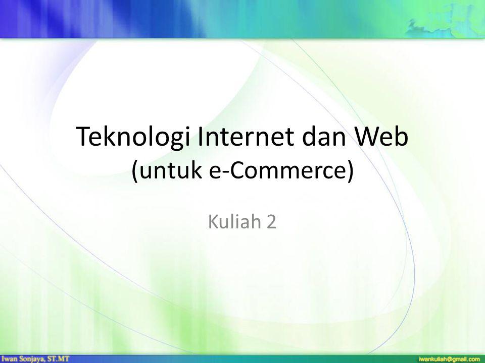 Teknologi Internet dan Web (untuk e-Commerce)