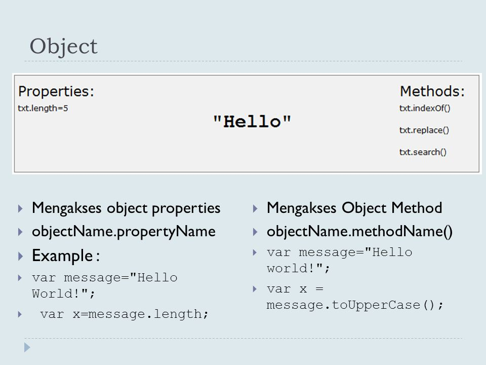 Object Example : Mengakses object properties objectName.propertyName