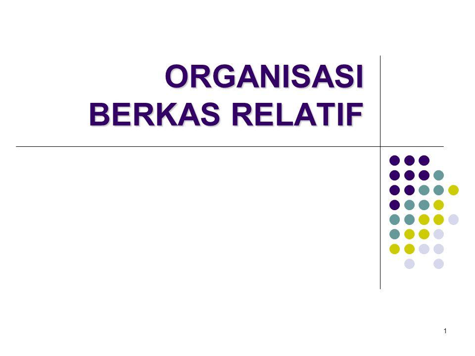 ORGANISASI BERKAS RELATIF