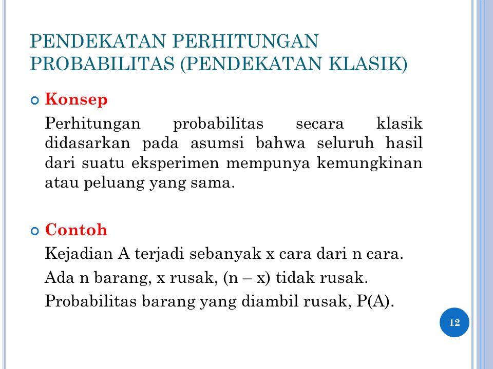 PENDEKATAN PERHITUNGAN PROBABILITAS (PENDEKATAN KLASIK)