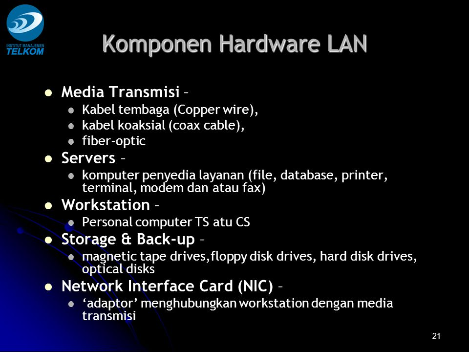Komponen Hardware LAN Media Transmisi – Servers – Workstation –