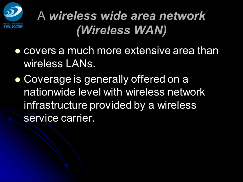 A wireless wide area network (Wireless WAN)