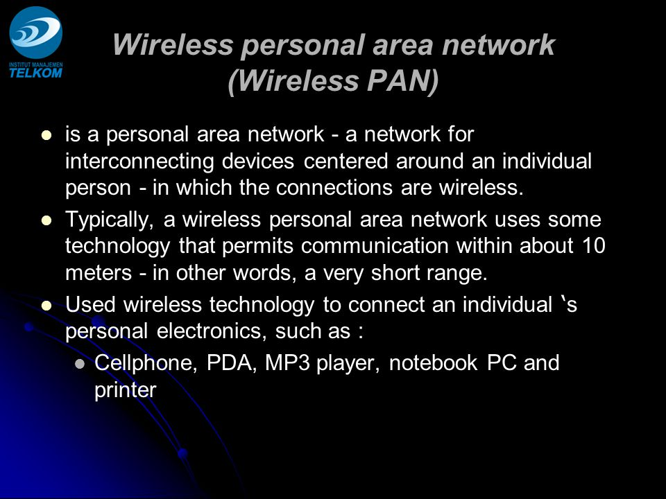 Wireless personal area network (Wireless PAN)