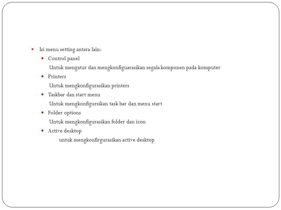 Isi menu setting antara lain: