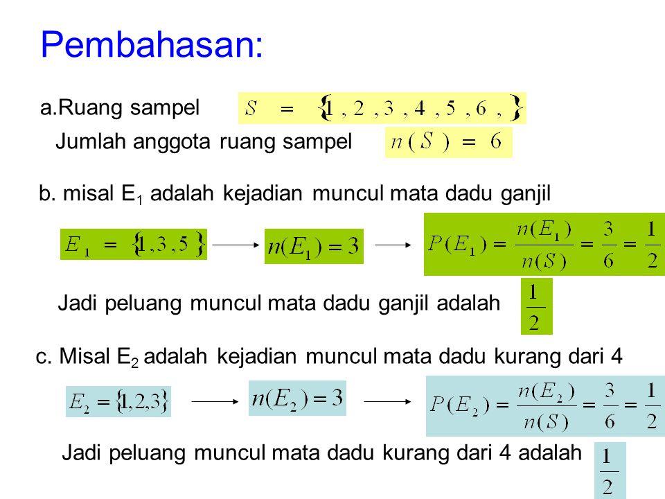 Pembahasan: a.Ruang sampel Jumlah anggota ruang sampel