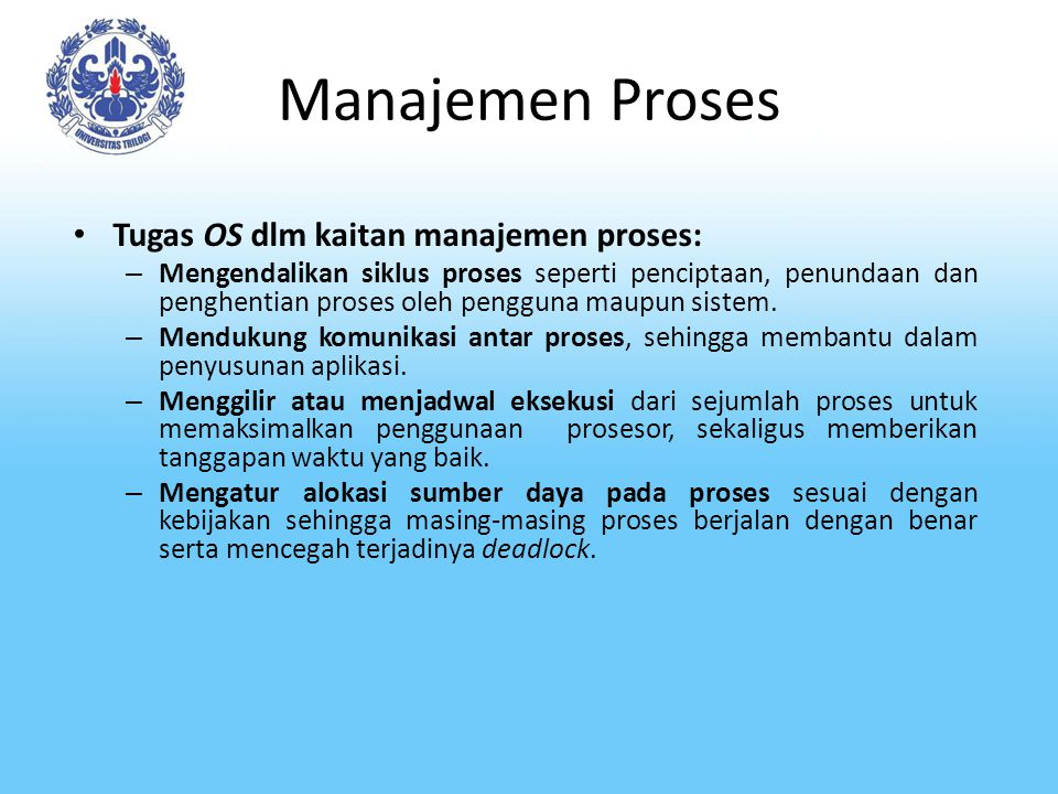 Manajemen Proses Tugas OS dlm kaitan manajemen proses:
