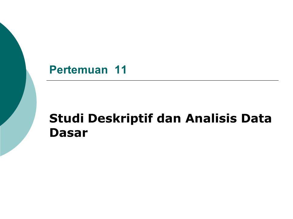 Studi Deskriptif dan Analisis Data Dasar