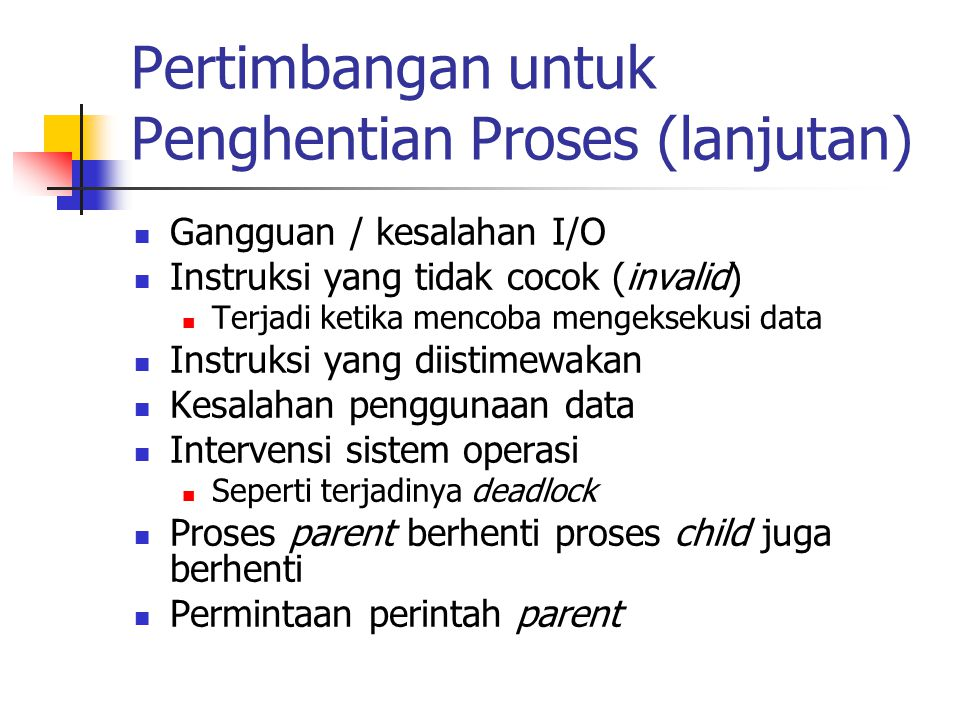 Pertimbangan untuk Penghentian Proses (lanjutan)