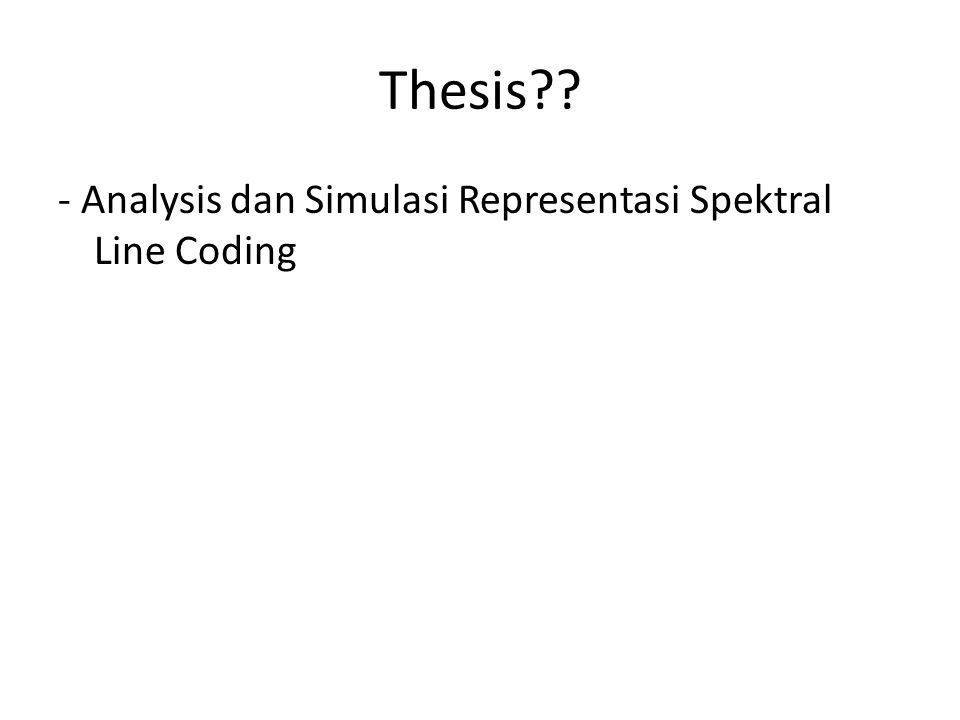 Thesis - Analysis dan Simulasi Representasi Spektral Line Coding