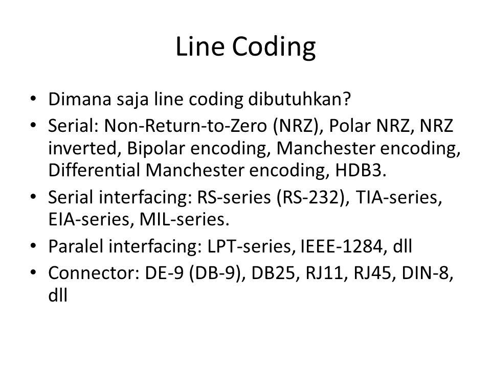 Line Coding Dimana saja line coding dibutuhkan