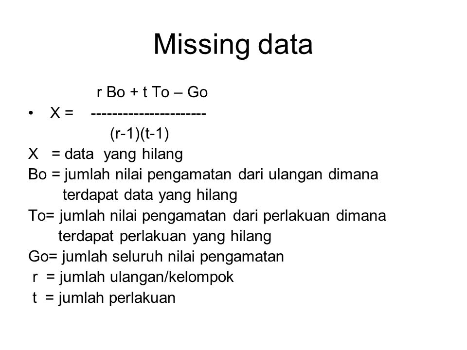 Missing data r Bo + t To – Go X = ---------------------- (r-1)(t-1)
