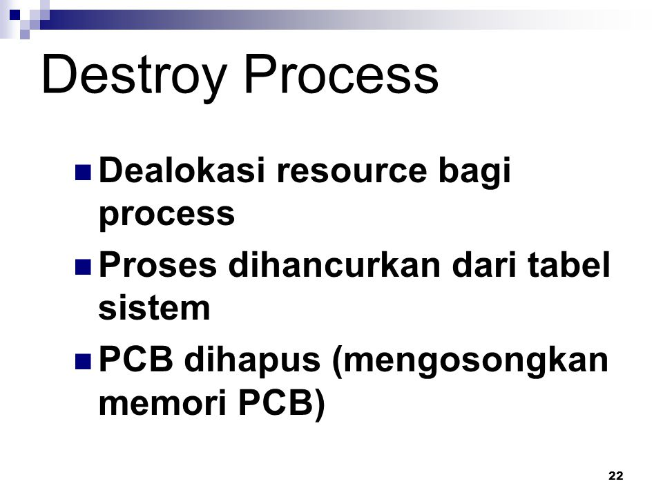 Destroy Process Dealokasi resource bagi process