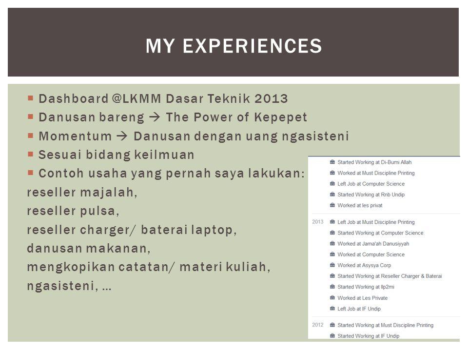 My Experiences Dashboard @LKMM Dasar Teknik 2013
