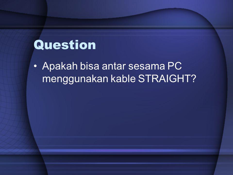Question Apakah bisa antar sesama PC menggunakan kable STRAIGHT