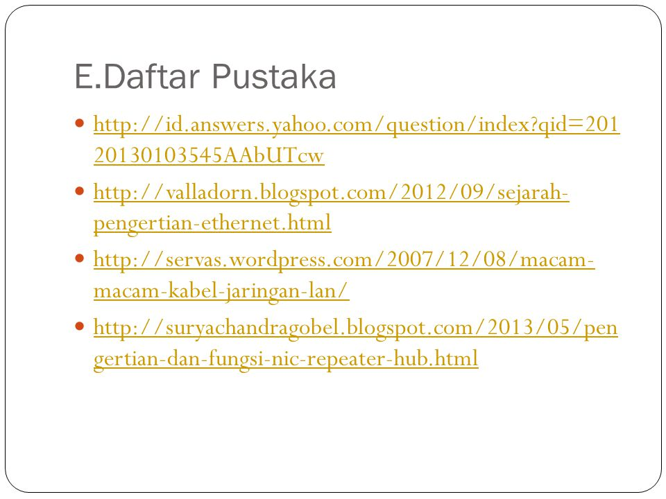 E.Daftar Pustaka http://id.answers.yahoo.com/question/index qid=201 20130103545AAbUTcw.