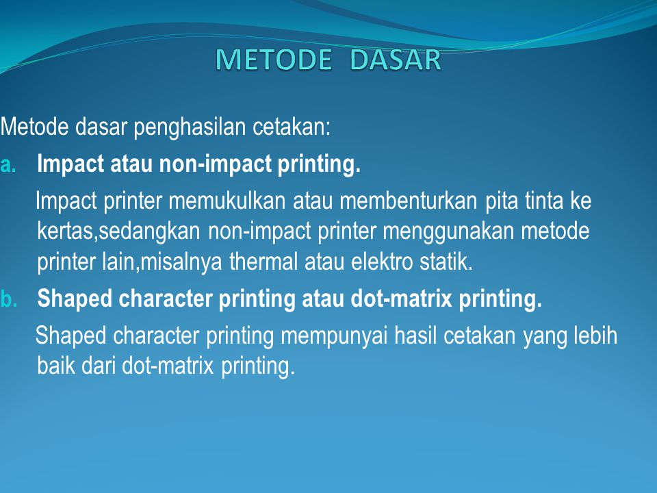 METODE DASAR Metode dasar penghasilan cetakan: