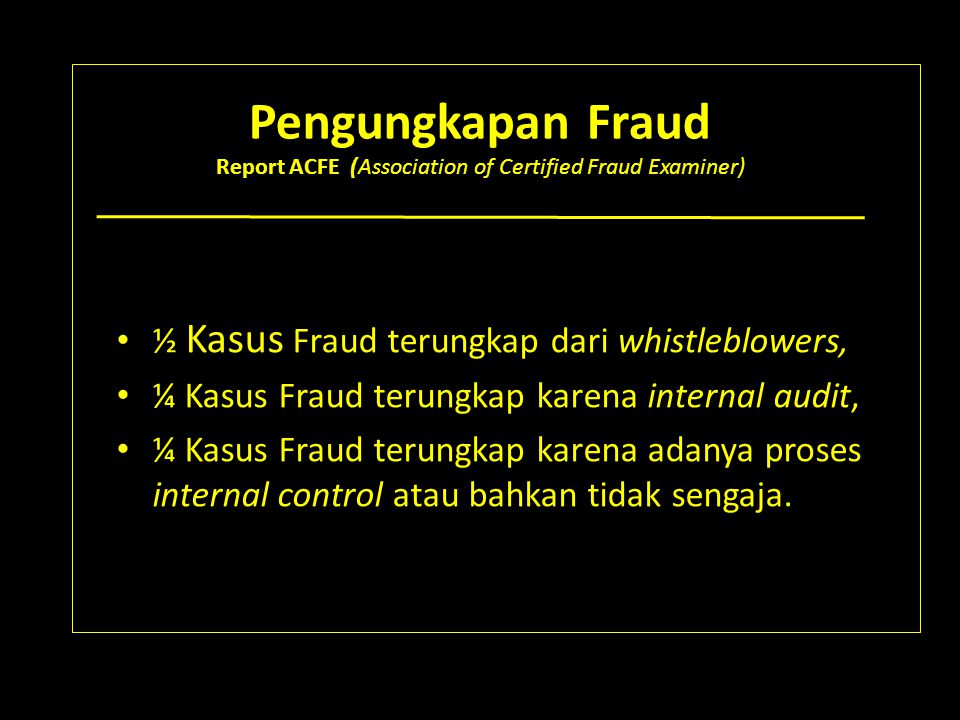 Pengungkapan Fraud Report ACFE (Association of Certified Fraud Examiner)