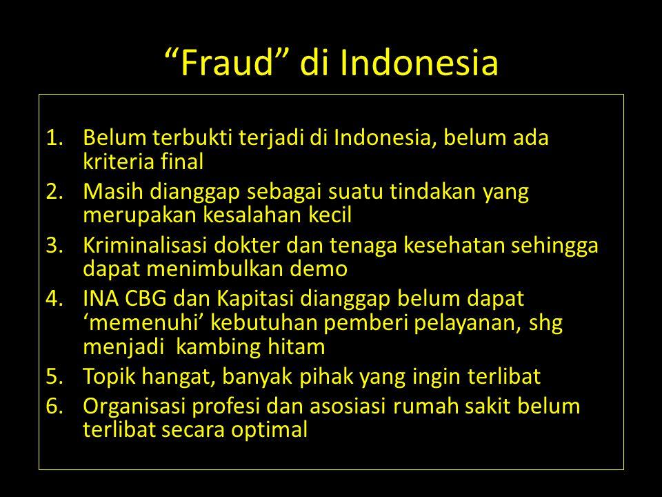 Fraud di Indonesia Belum terbukti terjadi di Indonesia, belum ada kriteria final.