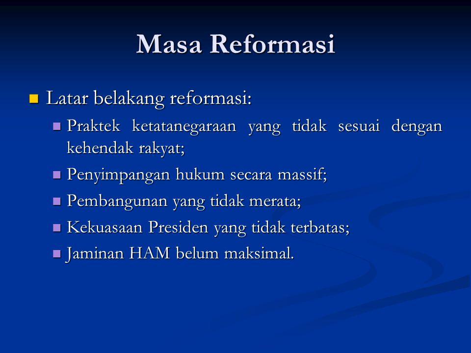 Masa Reformasi Latar belakang reformasi: