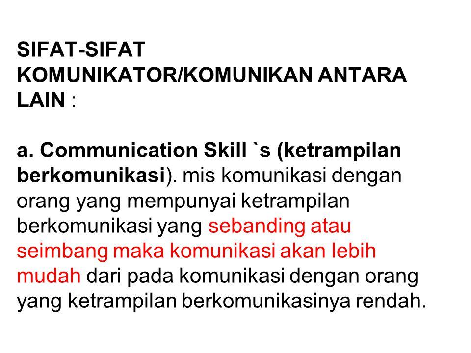 SIFAT-SIFAT KOMUNIKATOR/KOMUNIKAN ANTARA LAIN : a