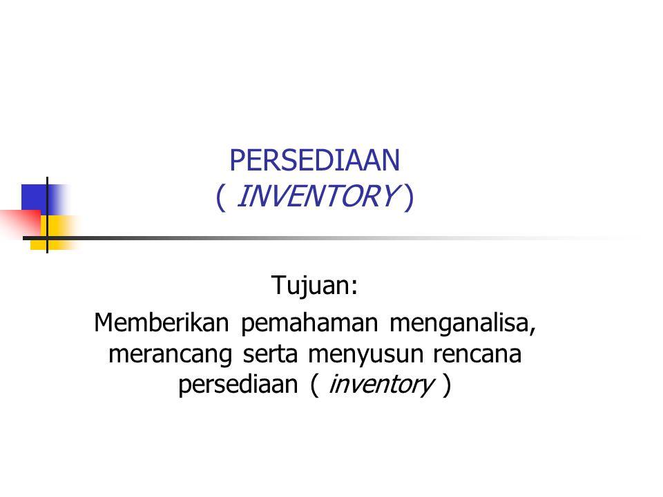 PERSEDIAAN ( INVENTORY )