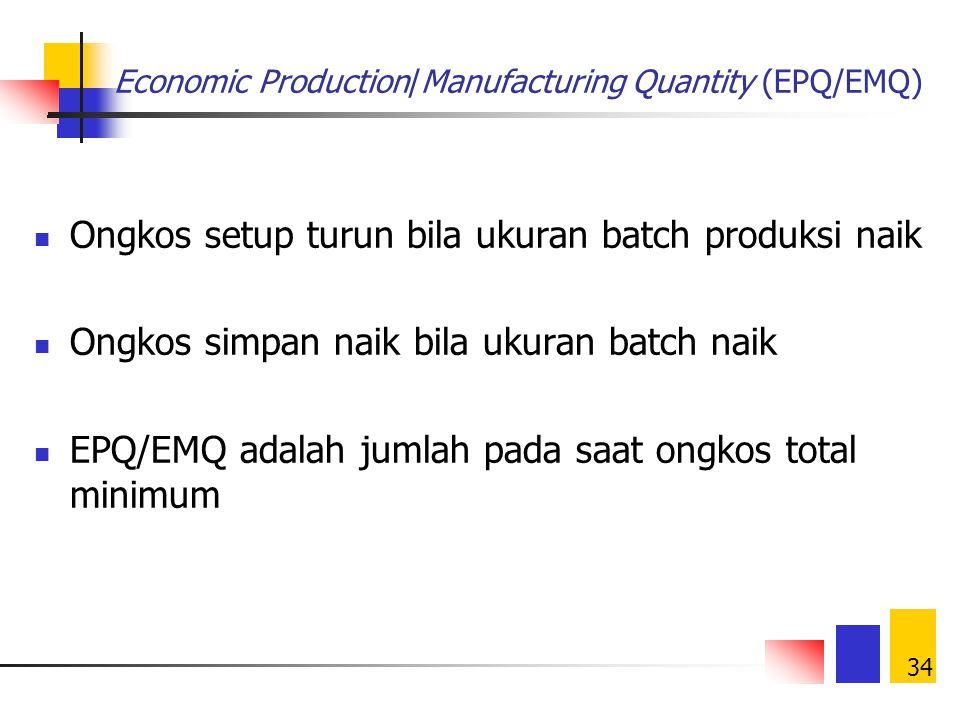 Economic Production/Manufacturing Quantity (EPQ/EMQ)
